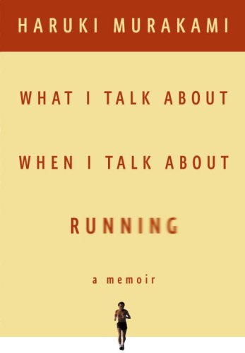 9780385666275: What I Talk About When I Talk About Running