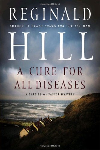 9780385666428: A Cure for All Diseases: A Dalziel and Pascoe Novel