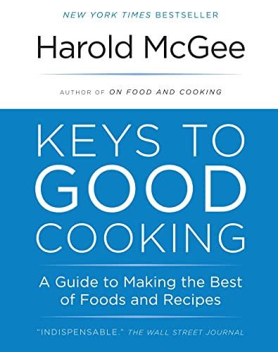 9780385666497: Keys to Good Cooking: A Guide to Making the Best of Foods and Recipes
