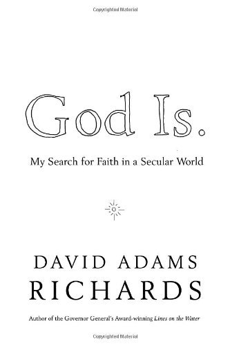 9780385666510: God Is.: My Search for Faith in a Secular World
