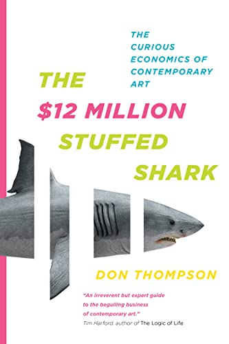 9780385666787: The $12 Million Stuffed Shark: The Curious Economics of Contemporary Art