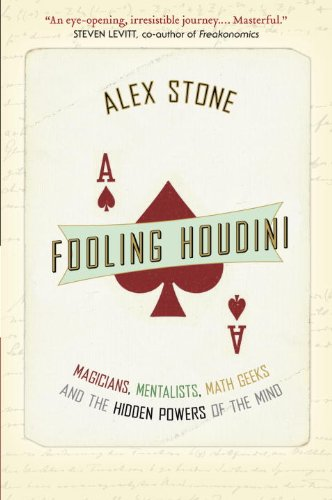 9780385667579: Fooling Houdini: Magicians, Mentalists, Math Geeks, and the Hidden Powers of the Mind