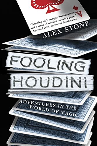 9780385667586: Fooling Houdini: Magicians, Mentalists, Math Geeks, and the Hidden Powers of the Mind