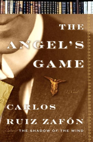 The Angel's Game: Zafon, Carlos Ruiz;