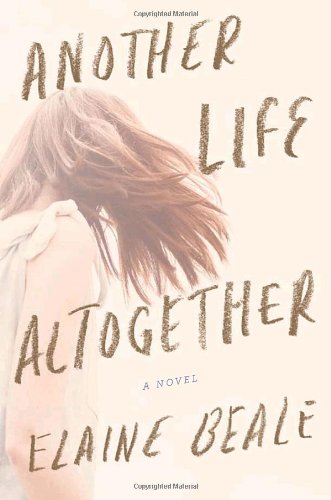 Another Life Altogether: Elaine Beale