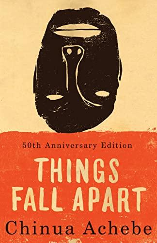 Things Fall Apart: A Novel: Chinua Achebe