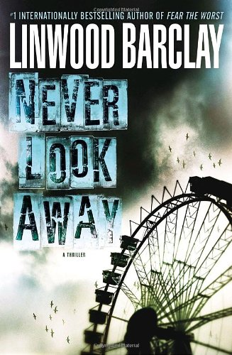 9780385668040: [Never Look Away] [by: Linwood Barclay]