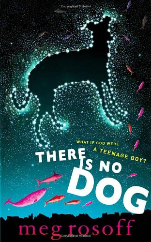 There is No Dog (0385668295) by Meg Rosoff