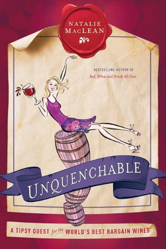 9780385668484: Unquenchable: A Tipsy Quest for the World's Best Bargain Wines