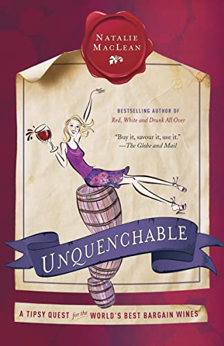 9780385668507: Unquenchable: A Tipsy Quest for the World's Best Bargain Wines