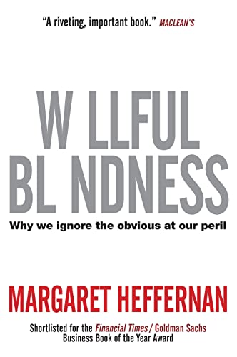 9780385669023: Willful Blindness: Why We Ignore the Obvious at Our Peril