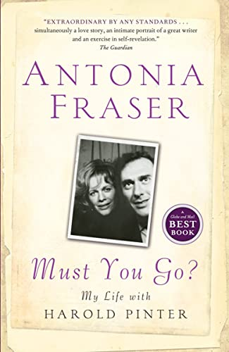 9780385669115: Must You Go?: My Life with Harold Pinter