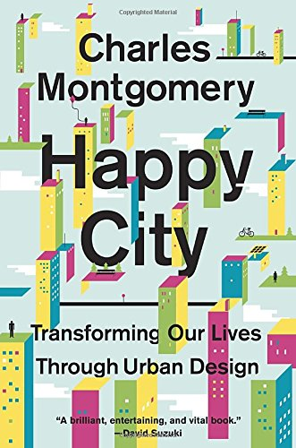 9780385669122: Happy City: Transforming Our Lives Through Urban Design