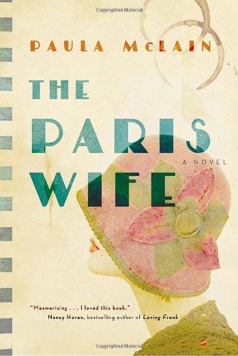 The Paris Wife [SIGNED 1ST/1ST]: McLain, Paula
