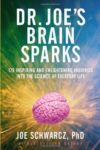 9780385669306: Dr. Joe's Brain Sparks: 179 Inspiring and Enlightening Inquiries into the Science of Everyday Life