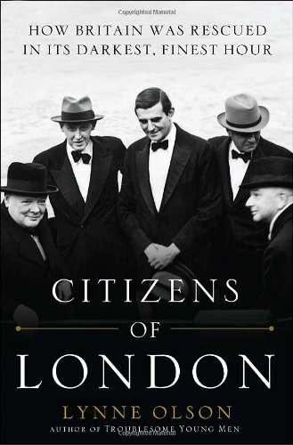 9780385669375: Citizens of London: How Britain was Rescued in Its Darkest, Finest Hour