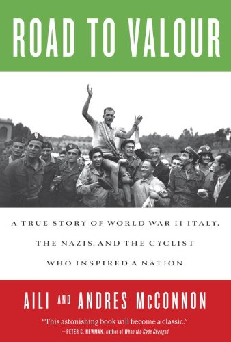 9780385669481: Road to Valour: A True Story of World War II Italy, the Nazis, and the Cyclist Who Inspired a Nation