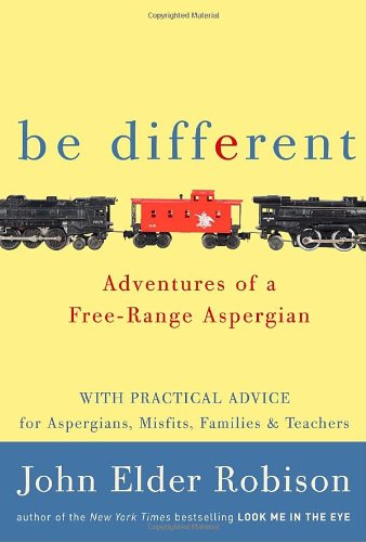 9780385670333: Be Different: Adventures of a Free-Range Aspergian