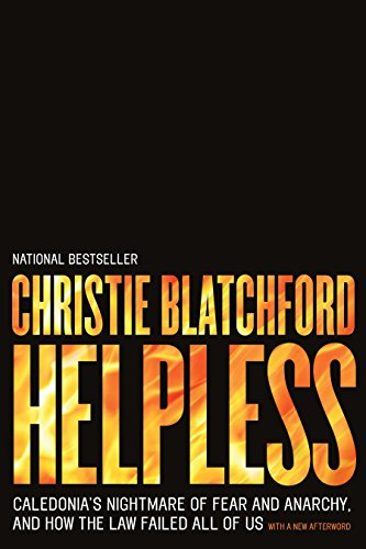 9780385670401: Helpless: Caledonia's Nightmare of Fear and Anarchy, and How the Law Failed All of Us