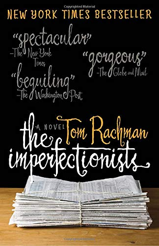 9780385671033: The Imperfectionists: A Novel