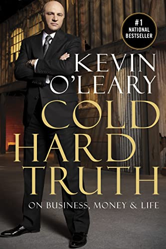 Cold Hard Truth: On Business, Money & Life (0385671768) by O'Leary, Kevin