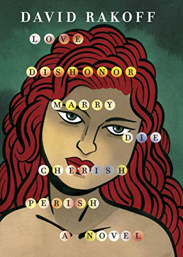 Love, Dishonor, Marry, Die; Cherish, Perish: A Novel (0385676166) by David Rakoff