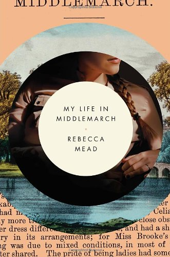 9780385676861: My Life in Middlemarch