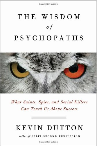 9780385677189: The Wisdom of Psychopaths