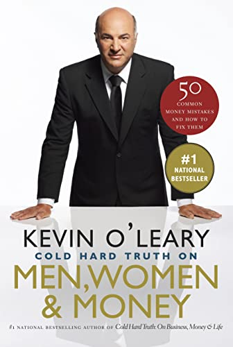 The Cold Hard Truth On Men, Women and Money: O'Leary, Kevin
