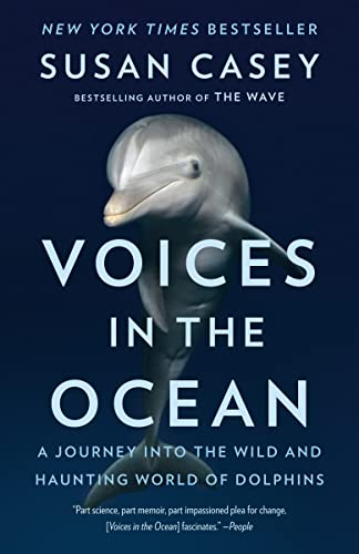 9780385679428: Voices in the Ocean: A Journey into the Wild and Haunting World of Dolphins