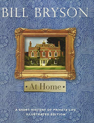 9780385679435: At Home: A Short History of Private Life Illustrated Edition