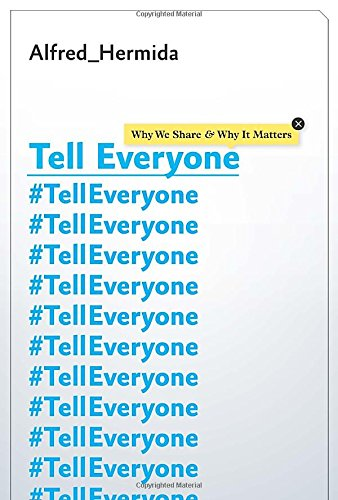 9780385679565: Tell Everyone: Why We Share and Why It Matters