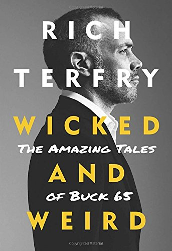 9780385679725: Wicked and Weird: The Amazing Tales of Buck 65