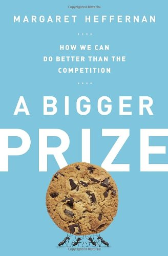 A Bigger Prize: How We Can Do Better Than the Competition: Margaret Heffernan