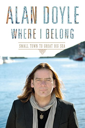Where I Belong: Small Town to Great Big Sea