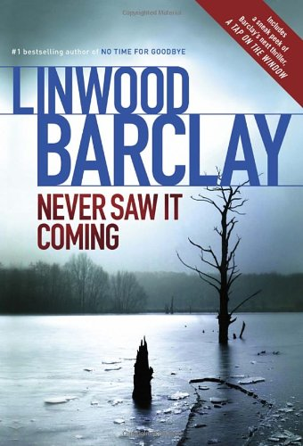 9780385680394: [Never Saw it Coming] [by: Linwood Barclay]