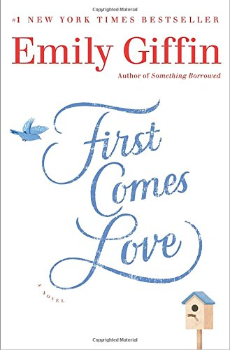 9780385680455: First Comes Love: A Novel