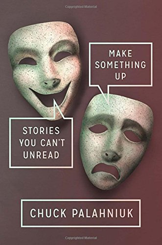 9780385681179: Make Something Up: Stories You Can't Unread
