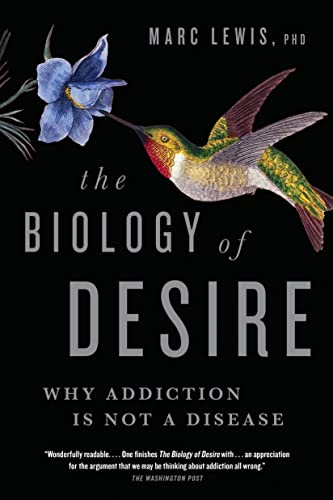 9780385682305: The Biology of Desire: Why Addiction Is Not a Disease