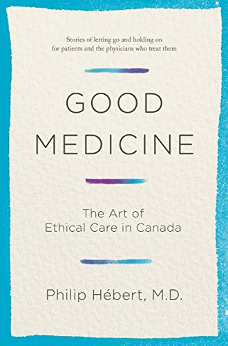 9780385683258: Good Medicine: The Art of Ethical Care in Canada