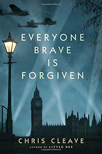 Everyone Brave is Forgiven: A Novel: Cleave, Chris