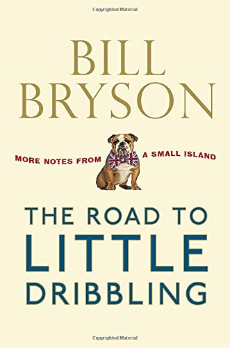 The Road to Little Dribbling: More Notes: Bryson, Bill