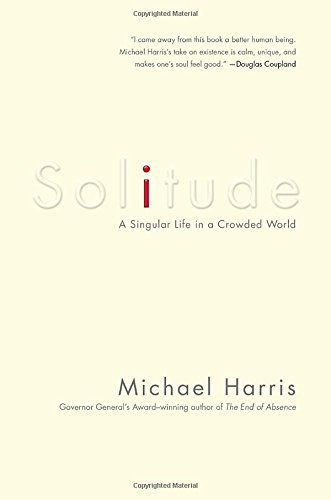 9780385686044: Solitude: A Singular Life in a Crowded World
