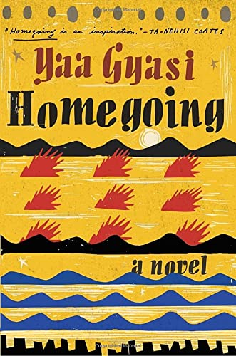 Homegoing: A Novel: Gyasi, Yaa