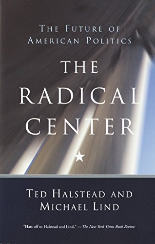 9780385720298: The Radical Center: The Future of American Politics