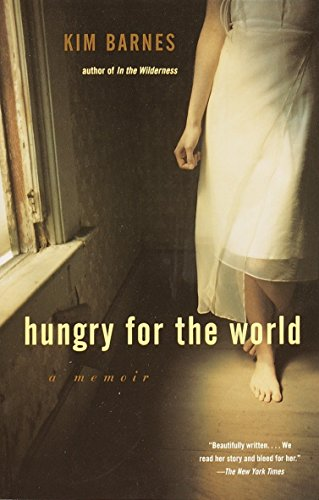 Hungry for the World: A Memoir: Kim Barnes