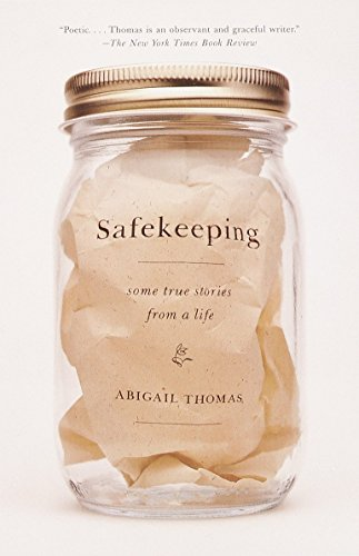 Safekeeping: Some True Stories from a Life (0385720556) by Thomas, Abigail