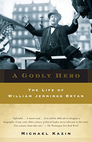 9780385720564: A Godly Hero: The Life of William Jennings Bryan