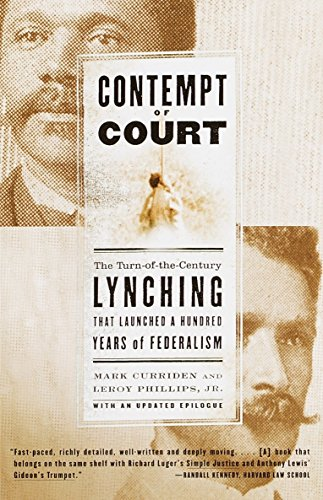 9780385720823: Contempt of Court: The Turn-of-the-Century Lynching That Launched a Hundred Years of Federalism
