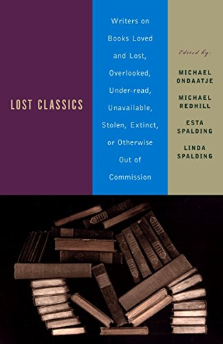 Lost Classics: Writers on Books Loved and